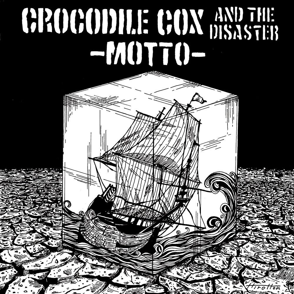 Crocodile cox and the disaster  MOTTO